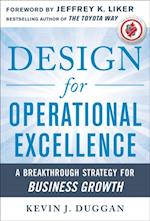 Design for Operational Excellence: A Breakthrough Strategy for Business Growth af Kevin J. Duggan