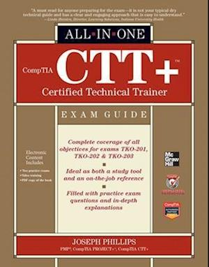CompTIA CTT+ Certified Technical Trainer All-in-one Exam Guide af Joseph Phillips