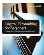 Digital Filmmaking for Beginners af Hughes