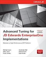 Advanced Tuning for JD Edwards EnterpriseOne Implementations af Allen Jacot, Michael Jacot, Frank Jordan