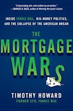 The Mortgage Wars: Inside Fannie Mae, Big-Money Politics, and the Collapse of the American Dream af Timothy Howard
