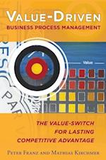 Value-Driven Business Process Managemen af Peter Franz