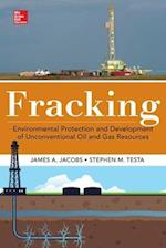 Fracking: Hydraulic Fracturing & Development of Unconventional Oil & Gas Resources, Environmental Protection, & Cost Recovery Techniques