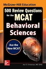 McGraw-Hill Education 500 Review Questions for the MCAT (500 Review Questions)
