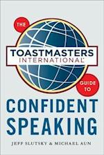 The Toastmasters International Guide to Public Speaking