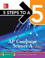 5 Steps to A 5 AP Computer Science A 2017 (5 Steps to A 5 on the Advanced Placement Examinations)