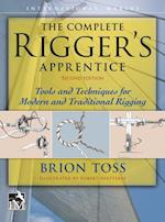 Complete Rigger's Apprentice Second Edition: Tools and Techniques for Modern  and Traditional Rigging