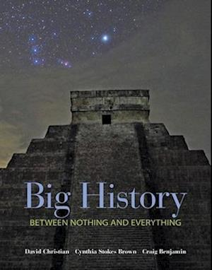 Big History: Between Nothing and Everything af David Christian