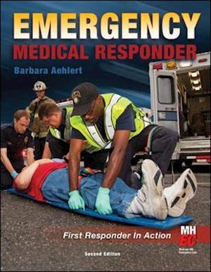 Emergency Medical Responder: First Responder in Action af Barbara J Aehlert