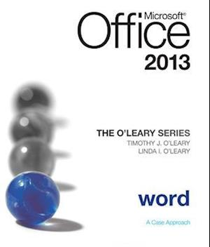 O'Leary Series: Microsoft Office Word 2013, Introductory af Linda I O leary