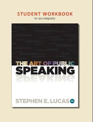 Student Workbook for Use with the Art of Public Speaking af Stephen Lucas