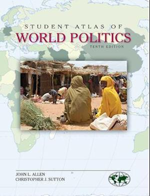 Student Atlas of World Politics af John Allen, Christopher Sutton