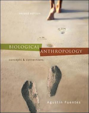 Biological Anthropology: Concepts and Connections af Agustin Fuentes