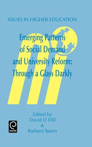 Emerging Patterns of Social Demand and University Reform af David D Dill, Fritz Scheuch, Barbara Sporn