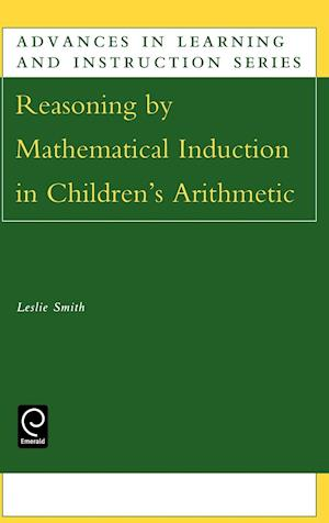Reasoning by Mathematical Induction in Children's Arithmetic af Leslie Smith, L. Smith