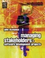 Managing Stakeholders in Software Development Projects af John Mcmanus