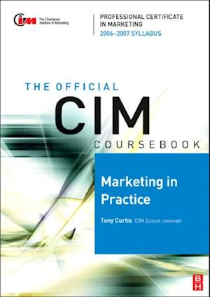 CIM Coursebook 06/07 Marketing in Practice af Tony Curtis