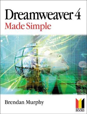 Dreamweaver 4 Made Simple af Brendan Murphy
