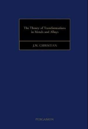 Theory of Transformations in Metals and Alloys af Christian