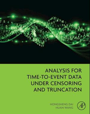 Analysis for Time-to-Event Data under Censoring and Truncation af Hongsheng Dai, Huan Wang