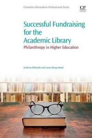 Successful Fundraising for the Academic Library af Kathryn Dilworth
