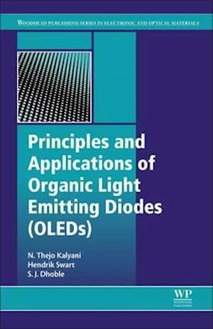 Bog, hardback Principles and Applications of Organic Light Emitting Diodes (Oleds) af N. Thejo Kalyani, S. J. Dhoble, Hendrik Swart