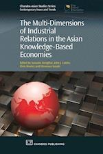 The Multi-Dimensions of Industrial Relations in the Asian Knowledge-Based Economies (Chandos Asian Studies)