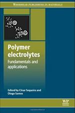 Polymer Electrolytes (Woodhead Publishing Series in Electronic and Optical Materials)