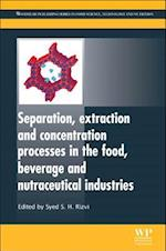 Separation, Extraction and Concentration Processes in the Food, Beverage and Nutraceutical Industries (Woodhead Publishing Series in Food Science, Technology and Nutrition)