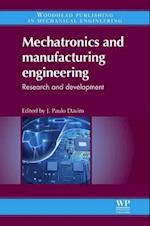 Mechatronics and Manufacturing Engineering (Woodhead Publishing Reviews: Mechanical Engineering)