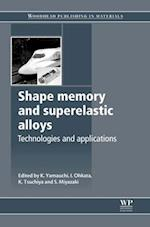 Shape Memory and Superelastic Alloys (Woodhead Publishing Series in Metals and Surface Engineering)