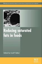 Reducing Saturated Fats in Foods (Woodhead Publishing Series in Food Science, Technology and Nutrition)
