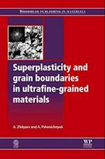 Superplasticity and Grain Boundaries in Ultrafine-Grained Materials (Woodhead Publishing Series in Metals and Surface Engineering)