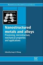 Nanostructured Metals and Alloys (Woodhead Publishing Series in Metals and Surface Engineering)