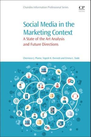Social Media in the Marketing Context af Yogesh K. Dwivedi, Cherniece J. Plume, Emma L. Slade