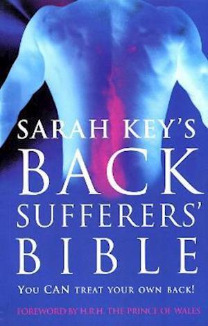 The Back Sufferer's Bible af Sarah Key