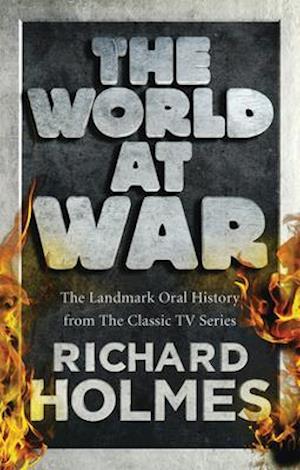 The World at War af Richard Holmes