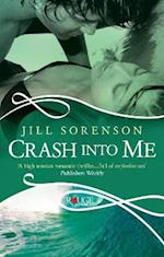 Crash into Me: A Rouge Romantic Suspense af Jill Sorenson