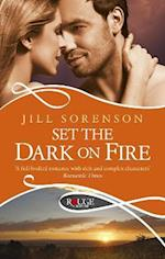 Set the Dark on Fire: A Rouge Romantic Suspense af Jill Sorenson