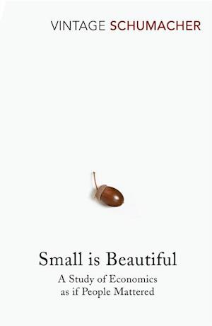 Small is Beautiful af E F Schumacher