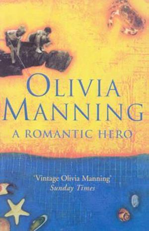 A Romantic Hero af Olivia Manning