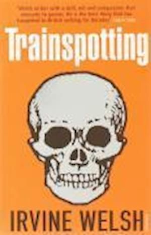 Trainspotting af Irvine Welsh