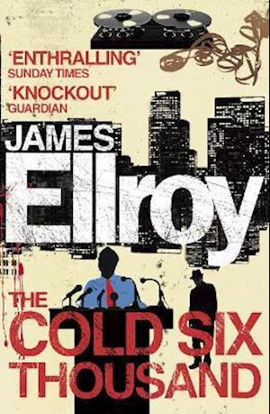 The Cold Six Thousand af James Ellroy
