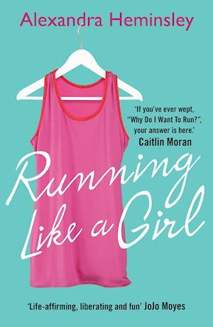 Running Like a Girl af Alexandra Heminsley