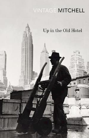 Up in the Old Hotel af Joseph Mitchell