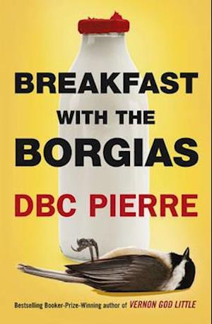 Breakfast with the Borgias af D B C Pierre