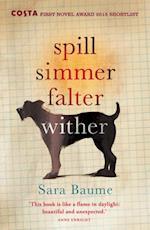 Spill Simmer Falter Wither af Sara Baume