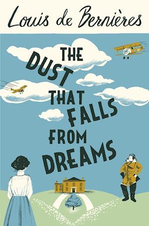 The Dust That Falls from Dreams af Louis De Berniéres