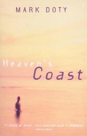 Heaven's Coast af Mark Doty