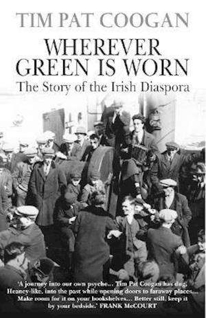 Wherever Green is Worn af Tim Pat Coogan